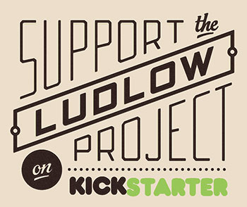 Support the Ludlow Project on Kickstarter