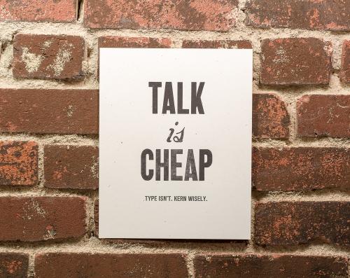 Talk is Cheap letterpress print